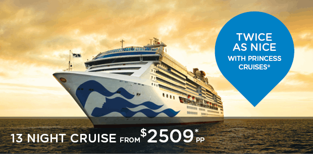 Twice As Nice with Princess Cruises®